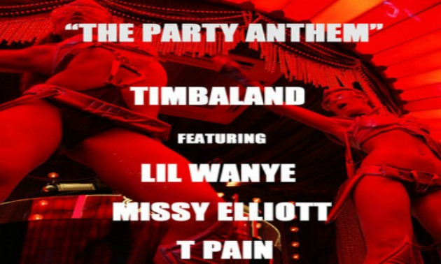 EAR CANDY: TIMBALAND FT. LIL WAYNE, MISSY ELLIOT & T-PAIN x THE PARTY ANTHEM